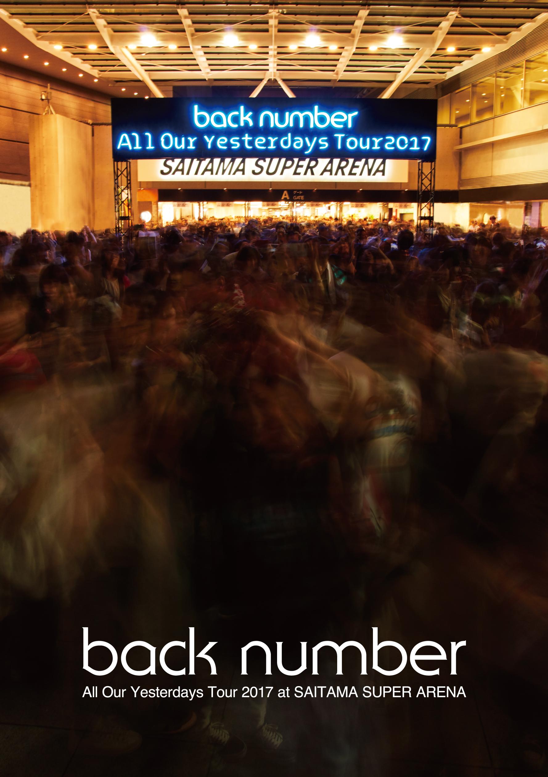 All Our Yesterdays Tour 2017 at SAITAMA SUPER ARENA【通常盤】【DVD&Blu-ray】