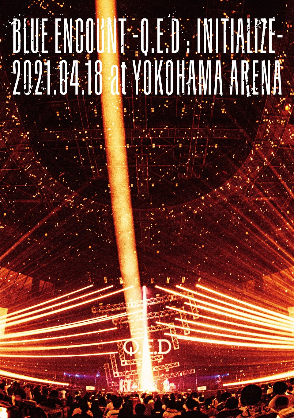 「BLUE ENCOUNT ~Q.E.D : INITIALIZE~」2021.04.18 at YOKOHAMA ARENA