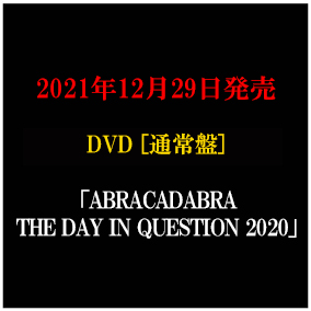 LIVE DVD「ABRACADABRA THE DAY IN QUESTION 2020」通常盤