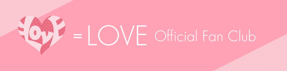 =LOVE OFFICIAL FAN CLUB OPEN!