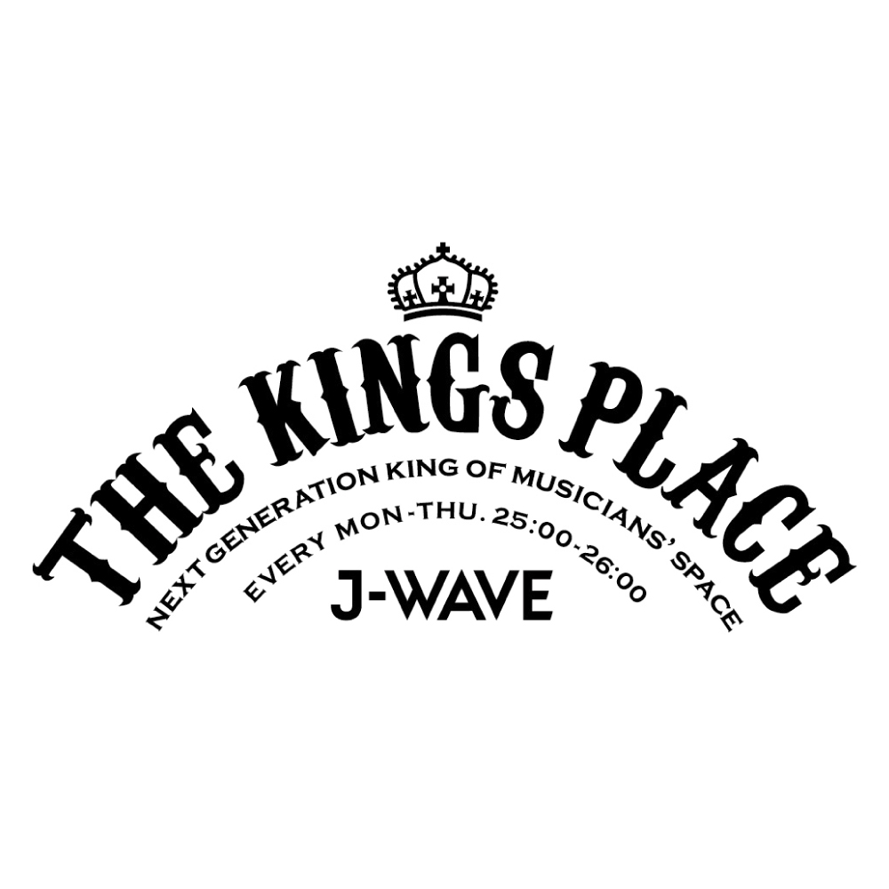 J-WAVE「THE KINGS PLACE」25:00~26:00