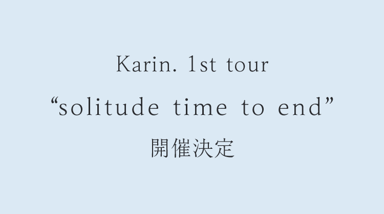 """1st tour """"solitude time to end"""""""