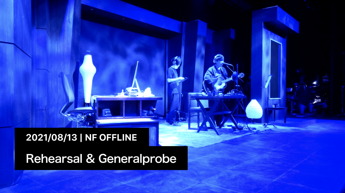 NF OFFLINE Rehearsal & Generalprobe