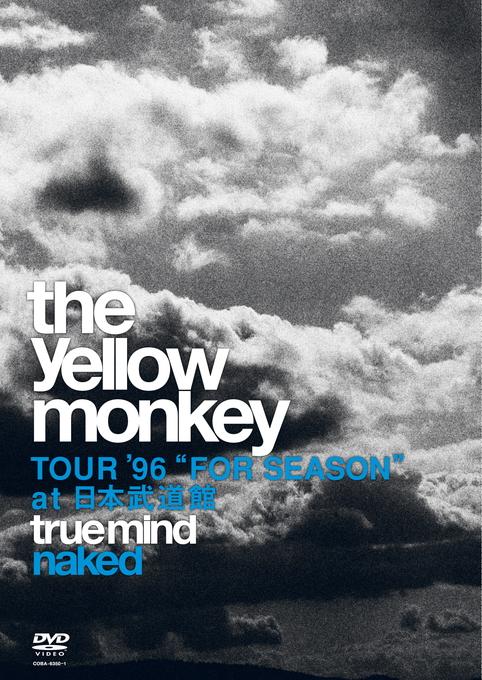 "TRUE MIND ""NAKED"" -TOUR '96 ""FOR SEASON"" at 日本武道館-"